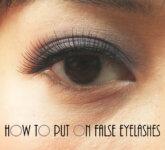 Tutorial: How to put on false eyelashes
