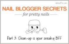 Nail blogger secrets for pretty nails 3: Clean-up is your sneaky BFF