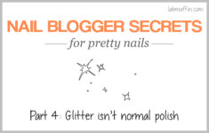 Nail blogger secrets for pretty nails 4: Glitter isn't normal polish
