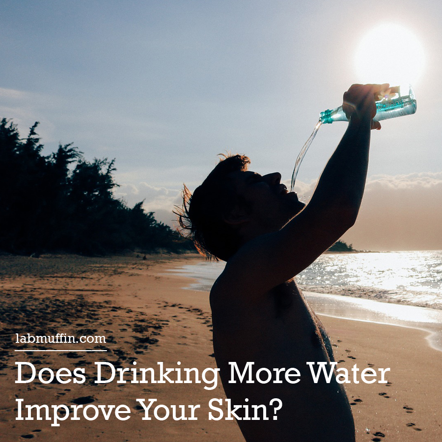 Does Drinking More Water Improve Your Skin