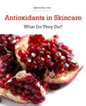 Antioxidants in Skincare: What Do They Do?