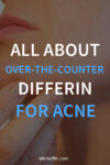 All About Over-the-Counter Differin (Adapalene) for Acne