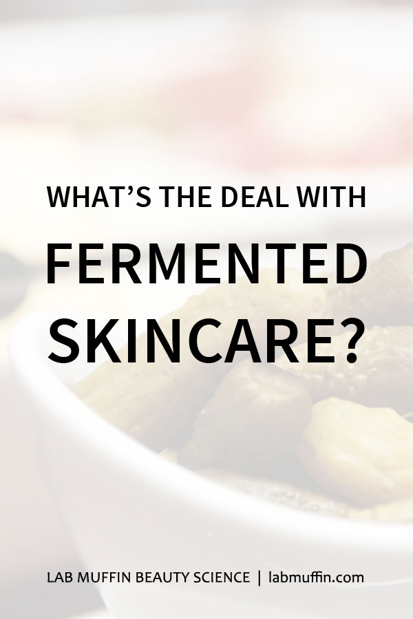 What's the deal with fermented skincare?